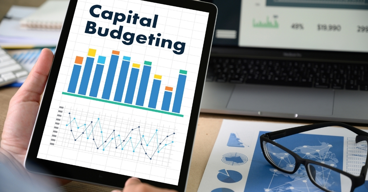 Why Should I Opt for Capital Budgeting? What are the Techniques?